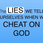 lies when we cheat on God.001